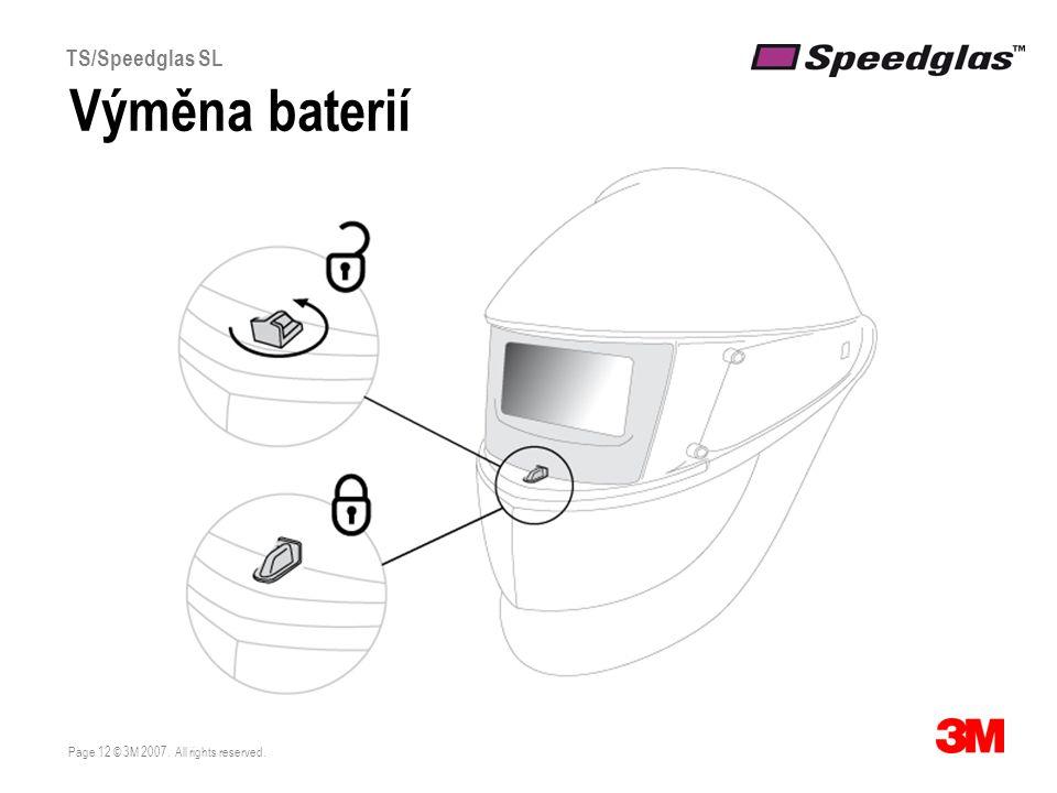 Page 12 © 3M 2007. All rights reserved. TS/Speedglas SL Výměna baterií