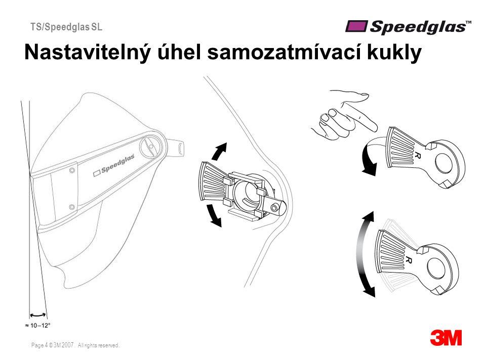 Page 4 © 3M 2007. All rights reserved. TS/Speedglas SL Nastavitelný úhel samozatmívací kukly