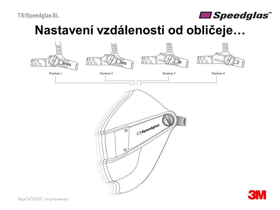Page 5 © 3M 2007. All rights reserved. TS/Speedglas SL Nastavení vzdálenosti od obličeje…