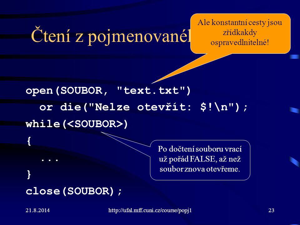 21.8.2014http://ufal.mff.cuni.cz/course/popj123 Čtení z pojmenovaného souboru open(SOUBOR,