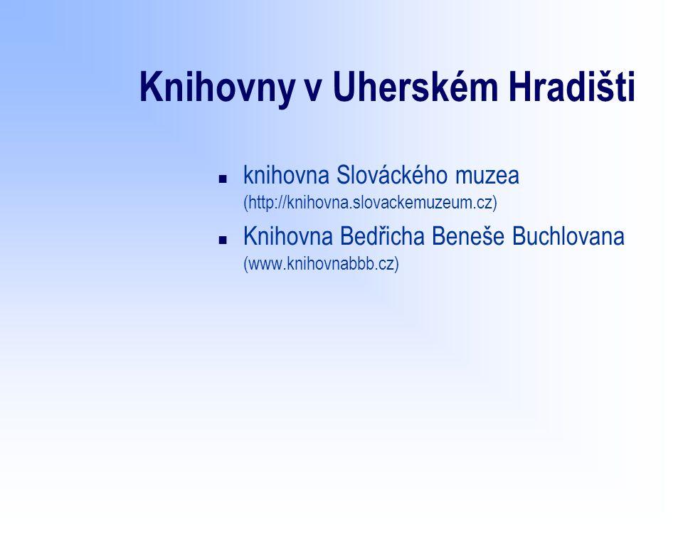 Knihovny v Uherském Hradišti n knihovna Slováckého muzea (http://knihovna.slovackemuzeum.cz) n Knihovna Bedřicha Beneše Buchlovana (www.knihovnabbb.cz)
