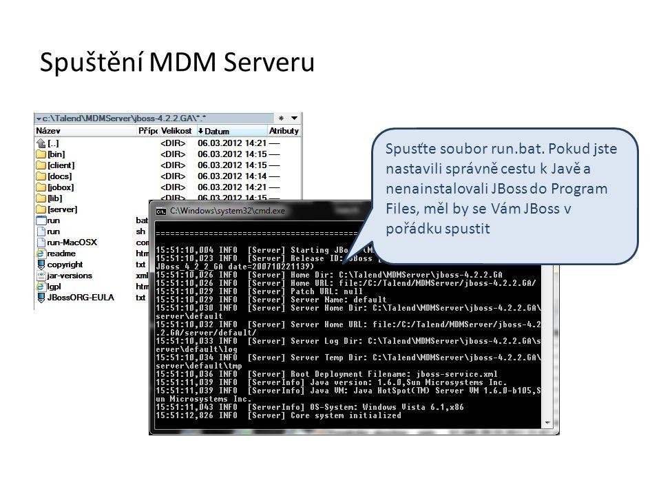 Spuštění MDM Serveru Spusťte soubor run.bat.