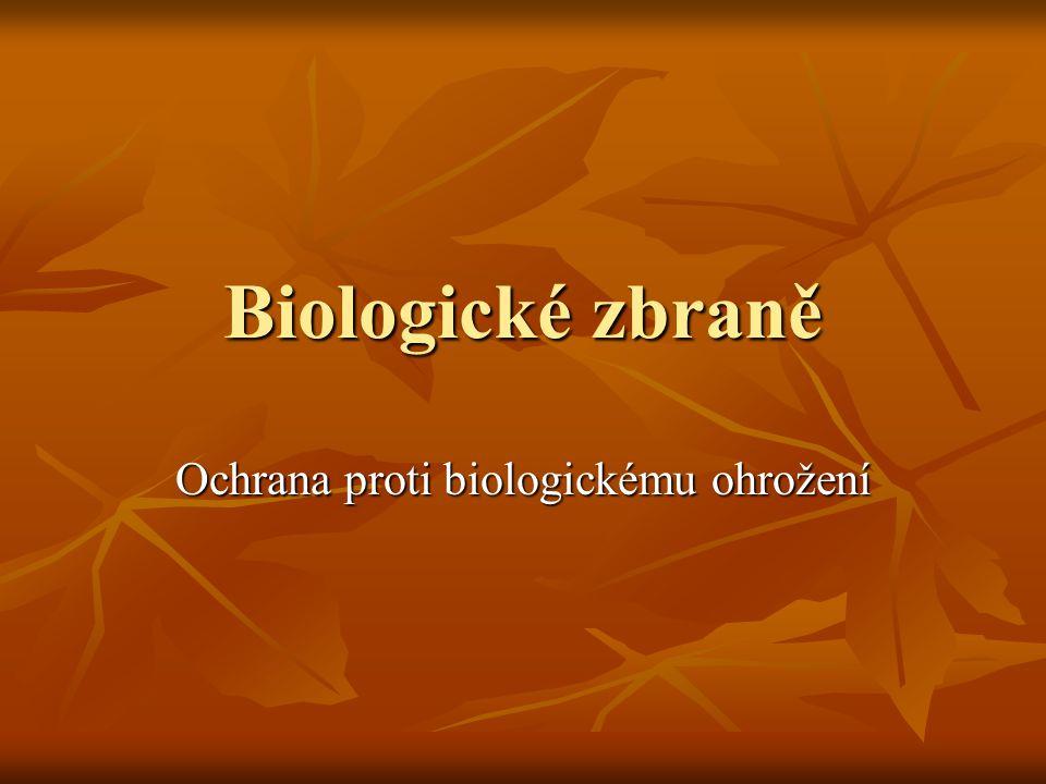 Biologické zbraně Ochrana proti biologickému ohrožení