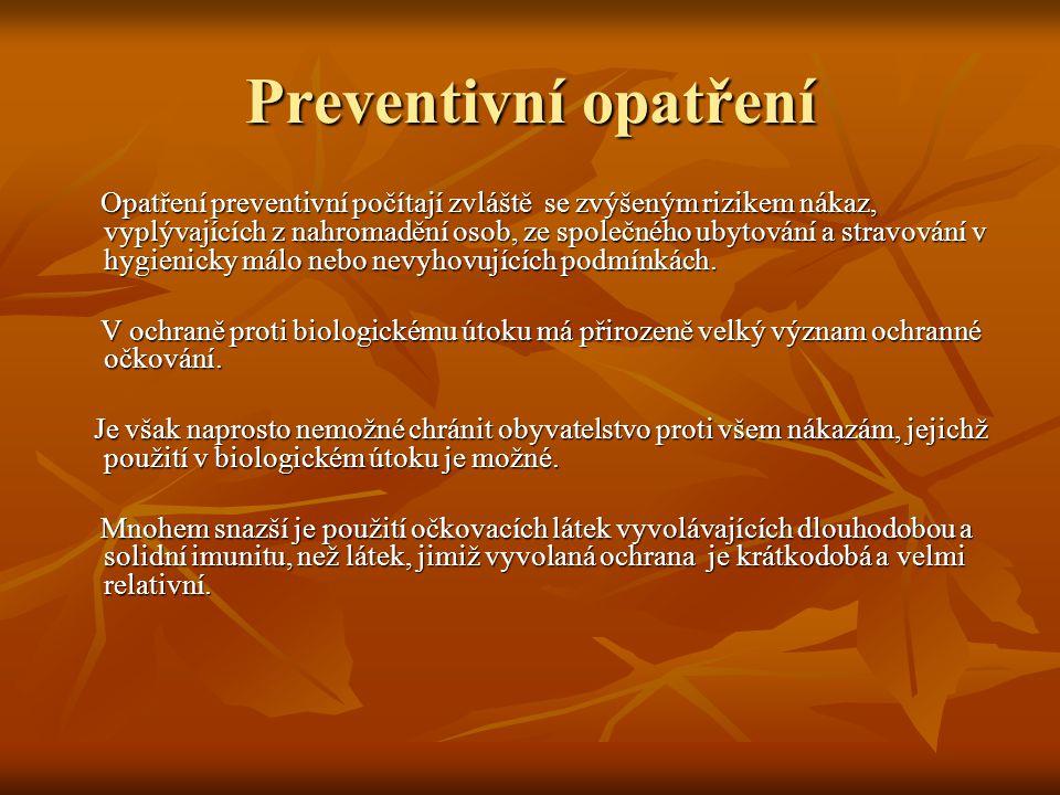 Preventivní opatření Opatření preventivní počítají zvláště se zvýšeným rizikem nákaz, vyplývajících z nahromadění osob, ze společného ubytování a stra
