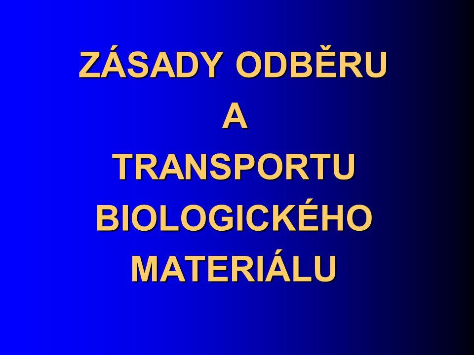 ZÁSADY ODBĚRU A TRANSPORTU BIOLOGICKÉHO MATERIÁLU