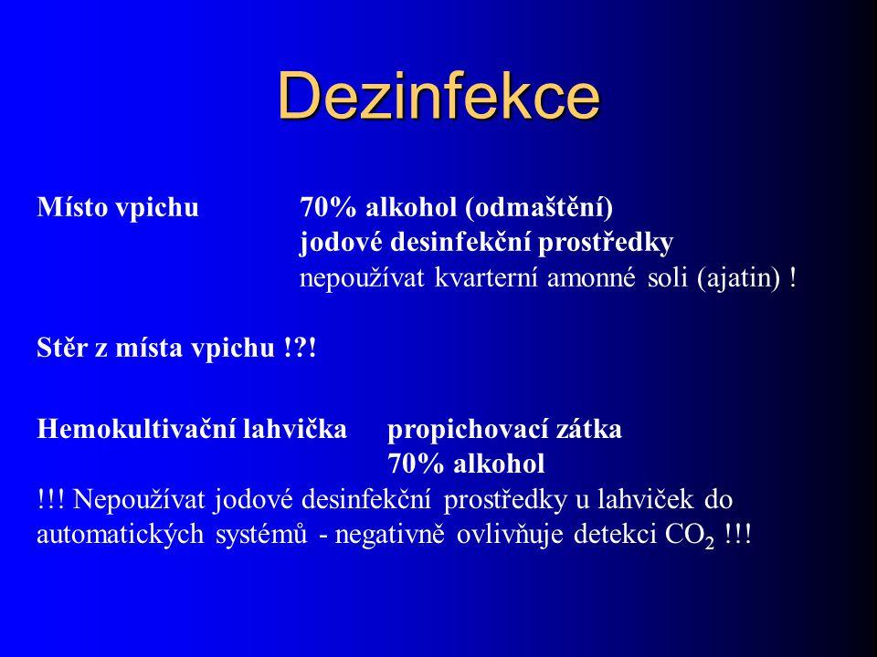 Dezinfekce Místo vpichu 70% alkohol (odmaštění) jodové desinfekční prostředky nepoužívat kvarterní amonné soli (ajatin) .