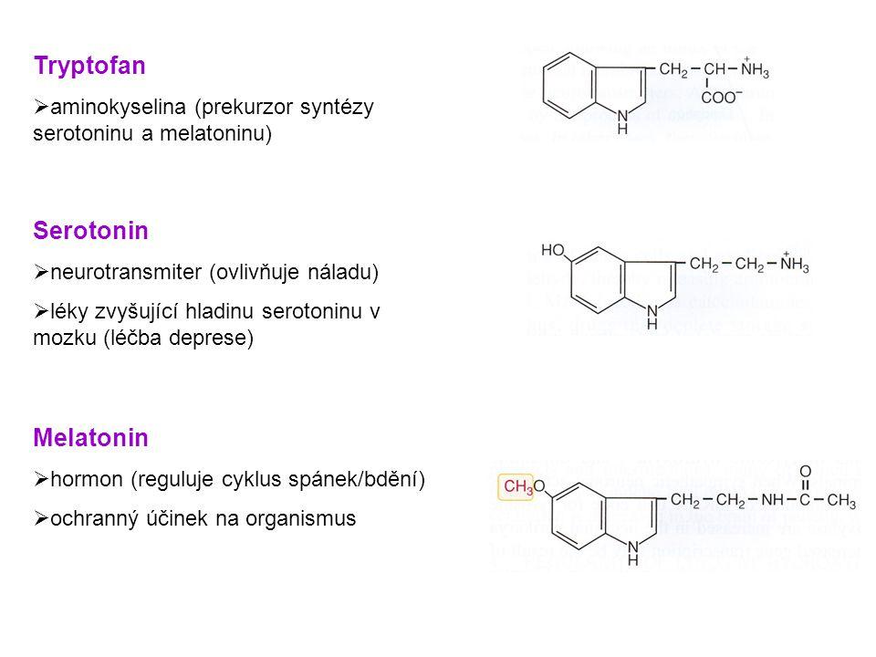 Tryptofan  aminokyselina (prekurzor syntézy serotoninu a melatoninu) Serotonin  neurotransmiter (ovlivňuje náladu)  léky zvyšující hladinu serotoninu v mozku (léčba deprese) Melatonin  hormon (reguluje cyklus spánek/bdění)  ochranný účinek na organismus