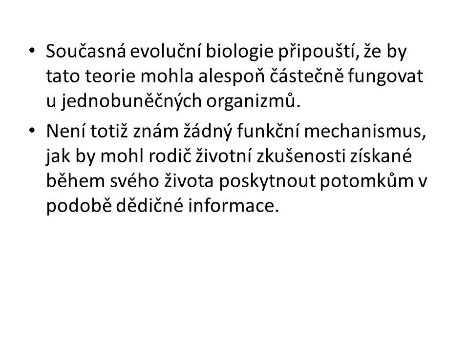 Současná evoluční biologie připouští, že by tato teorie mohla alespoň částečně fungovat u jednobuněčných organizmů.