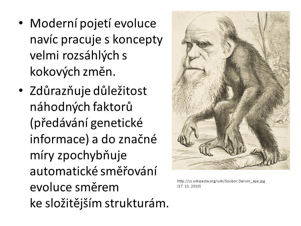 Moderní pojetí evoluce navíc pracuje s koncepty velmi rozsáhlých s kokových změn.
