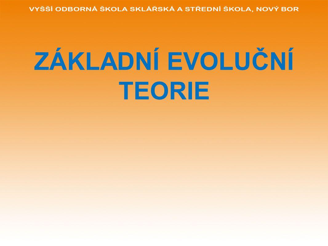 ZÁKLADNÍ EVOLUČNÍ TEORIE