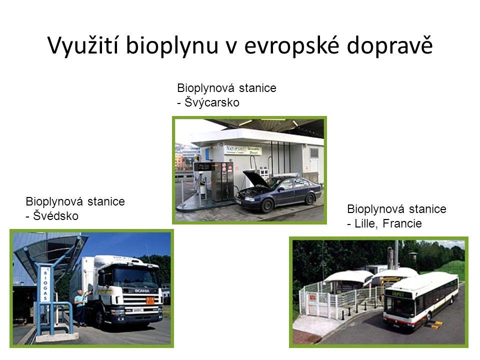 Využití bioplynu v evropské dopravě Bioplynová stanice - Švédsko Bioplynová stanice - Švýcarsko Bioplynová stanice - Lille, Francie
