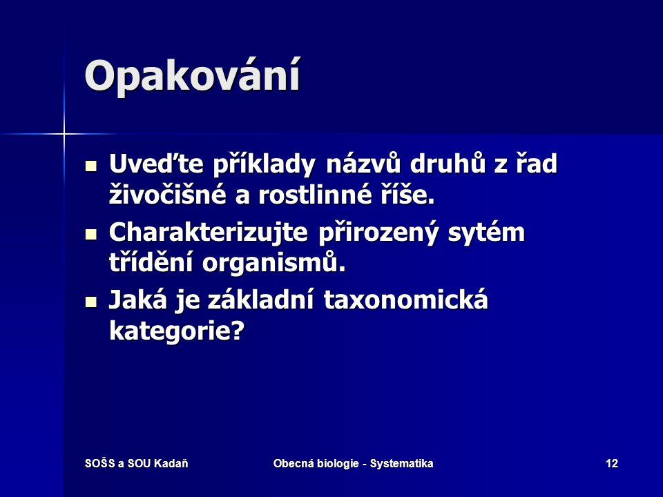 SOŠS a SOU KadaňObecná biologie - Systematika11 Vyhodnocení 1.d 2.a 3.c 4.b