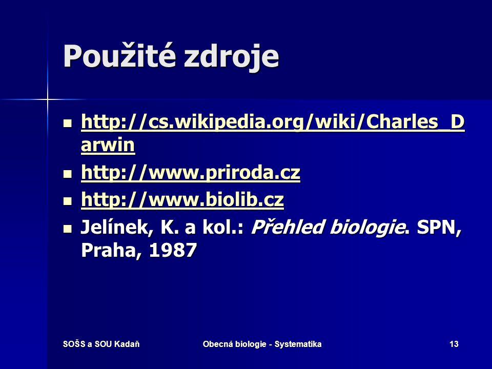SOŠS a SOU KadaňObecná biologie - Systematika12 Opakování Uveďte příklady názvů druhů z řad živočišné a rostlinné říše. Uveďte příklady názvů druhů z