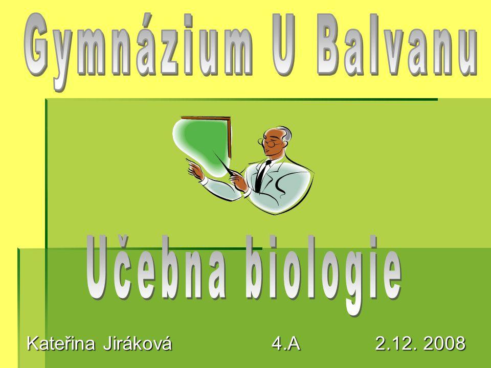 Učebna biologie č.6  Učebna biologie se nachází v prvním patře naší školy.