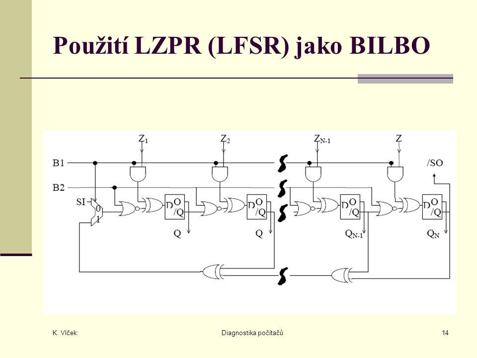 K. Vlček: Diagnostika počítačů14 Použití LZPR (LFSR) jako BILBO