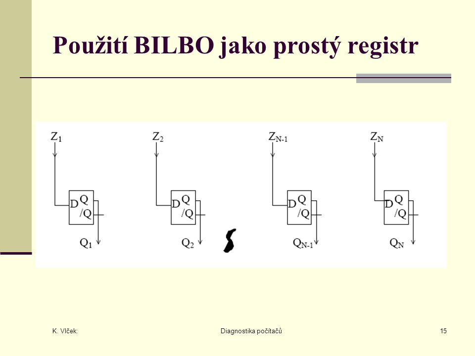 K. Vlček: Diagnostika počítačů15 Použití BILBO jako prostý registr