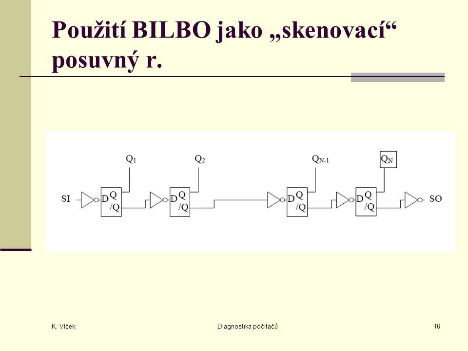 """K. Vlček: Diagnostika počítačů16 Použití BILBO jako """"skenovací posuvný r."""