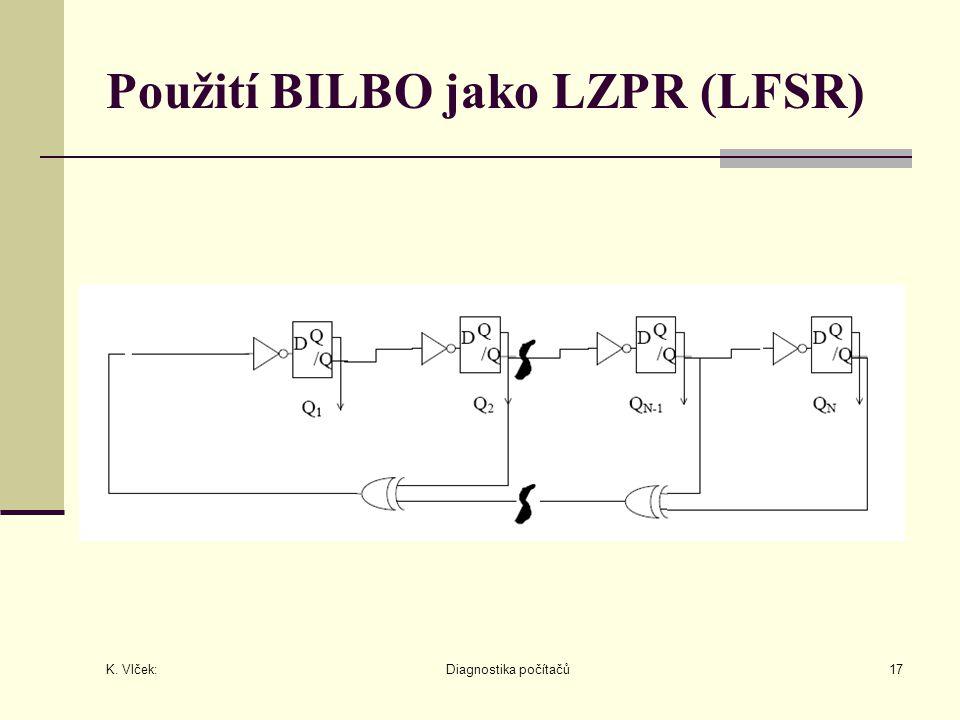K. Vlček: Diagnostika počítačů17 Použití BILBO jako LZPR (LFSR)