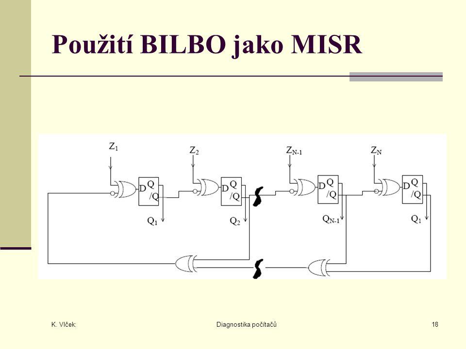 K. Vlček: Diagnostika počítačů18 Použití BILBO jako MISR