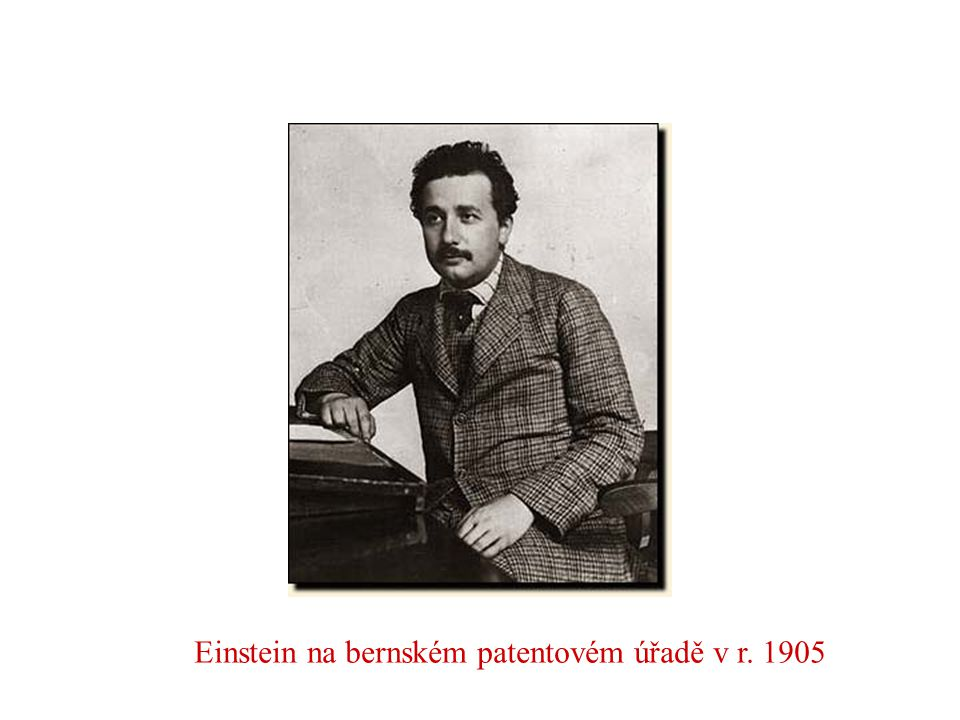 Einstein na bernském patentovém úřadě v r. 1905