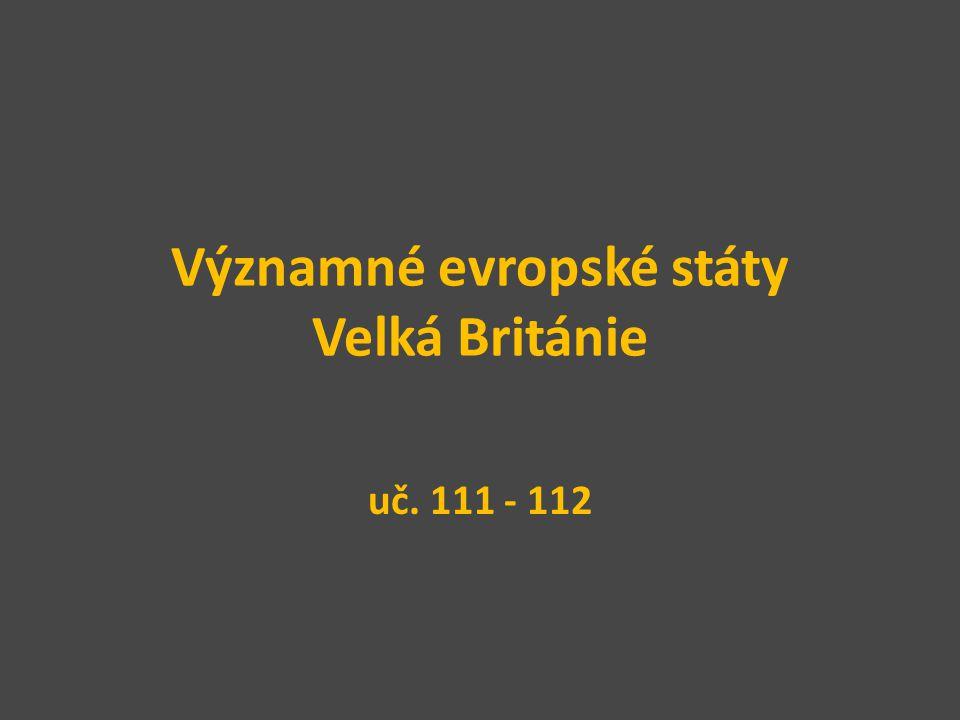 Významné evropské státy Velká Británie uč. 111 - 112