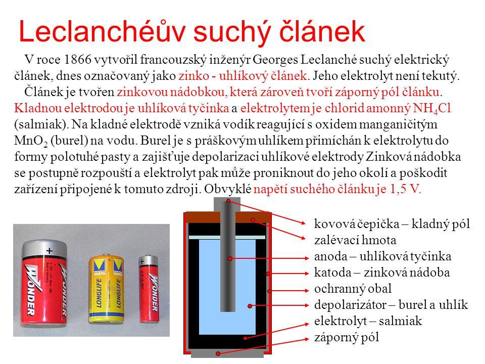 Leclanchéův suchý článek V roce 1866 vytvořil francouzský inženýr Georges Leclanché suchý elektrický článek, dnes označovaný jako zinko - uhlíkový člá
