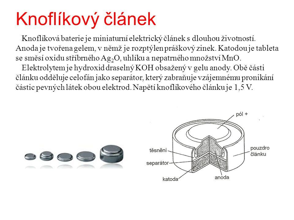 Knoflíkový článek Knoflíková baterie je miniaturní elektrický článek s dlouhou životností. Anoda je tvořena gelem, v němž je rozptýlen práškový zinek.
