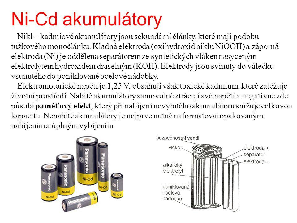 Ni-Cd akumulátory Nikl – kadmiové akumulátory jsou sekundární články, které mají podobu tužkového monočlánku. Kladná elektroda (oxihydroxid niklu NiOO