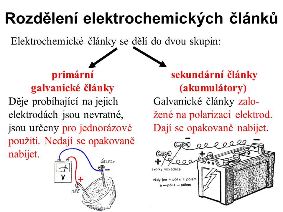 Rozdělení elektrochemických článků Elektrochemické články se dělí do dvou skupin: primární galvanické články sekundární články (akumulátory) Děje prob