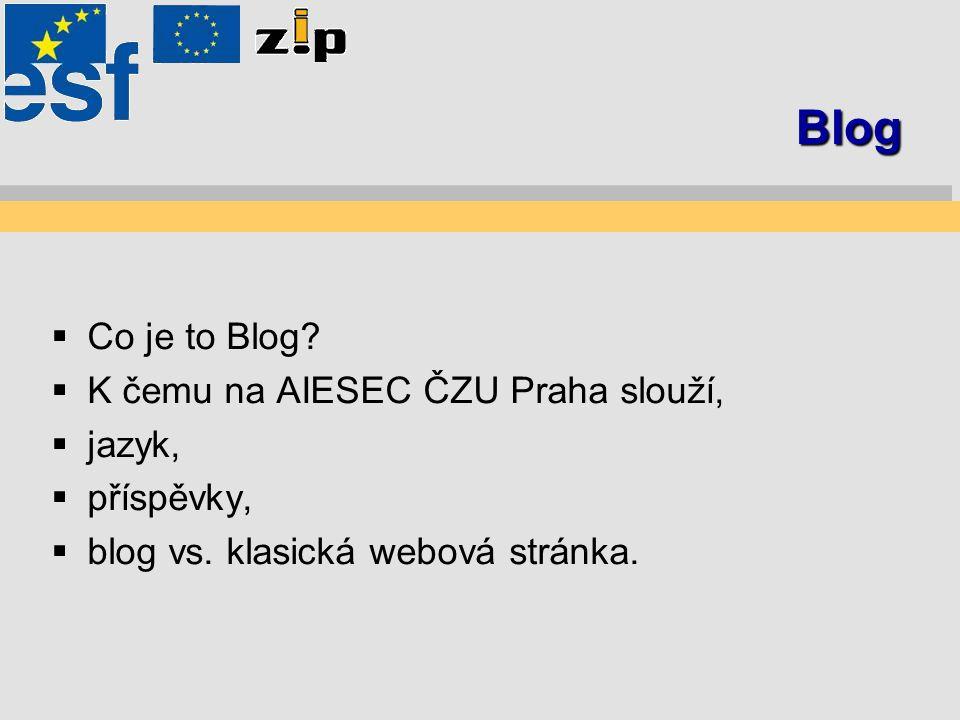 Blog  Co je to Blog.  K čemu na AIESEC ČZU Praha slouží,  jazyk,  příspěvky,  blog vs.