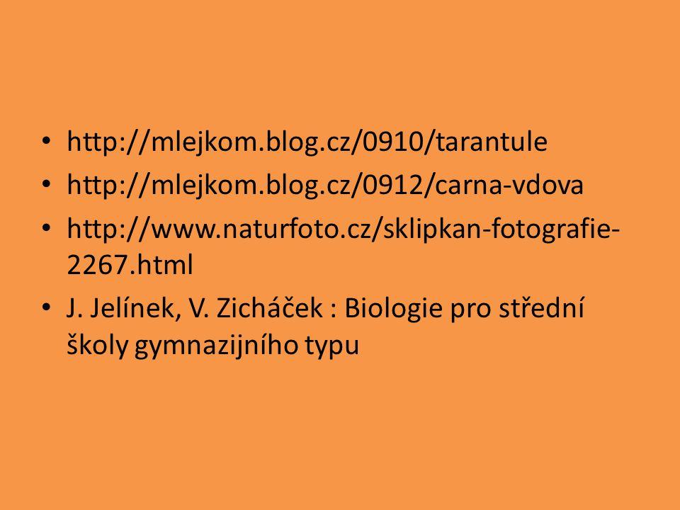 http://mlejkom.blog.cz/0910/tarantule http://mlejkom.blog.cz/0912/carna-vdova http://www.naturfoto.cz/sklipkan-fotografie- 2267.html J. Jelínek, V. Zi