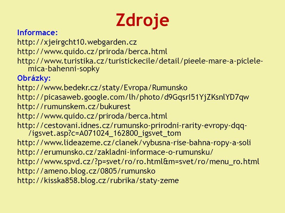 Zdroje Informace: http://xjeirgcht10.webgarden.cz http://www.quido.cz/priroda/berca.html http://www.turistika.cz/turistickecile/detail/pieele-mare-a-p