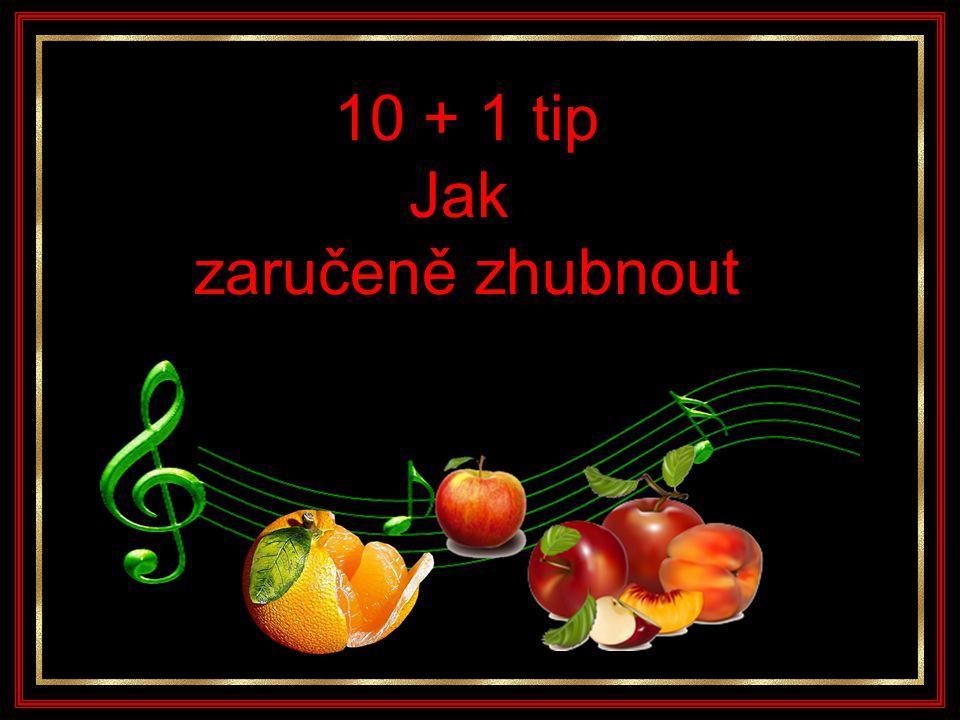 10 + 1 tip Jak zaručeně zhubnout