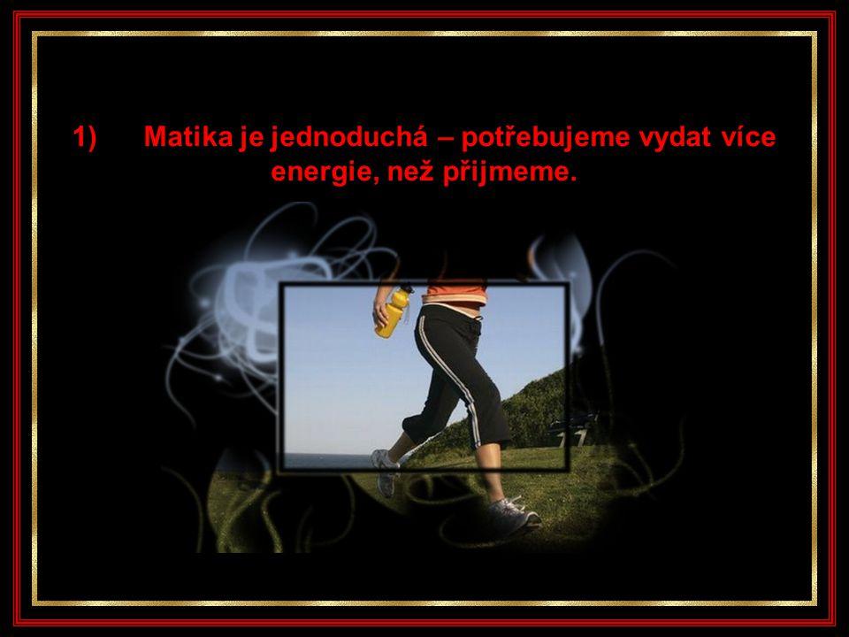11) Pokud chceme mít i vypracované svaly je nutné také pravidelně a pečlivě posilovat.