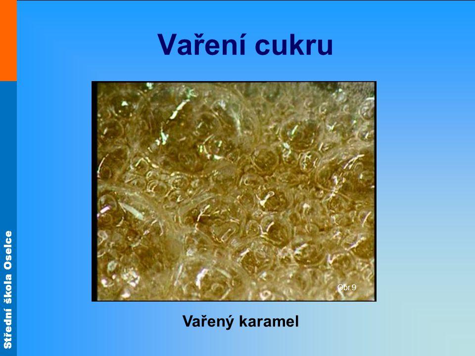 Střední škola Oselce Vaření cukru Obr.9 Vařený karamel