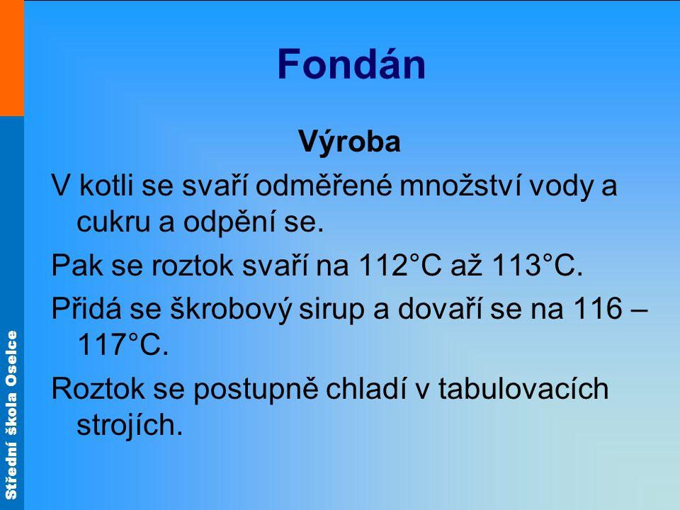 Střední škola Oselce Fondán Výroba V kotli se svaří odměřené množství vody a cukru a odpění se.