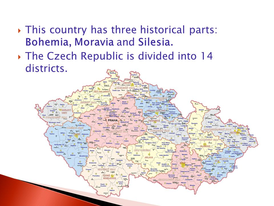  This country has three historical parts: Bohemia, Moravia and Silesia.