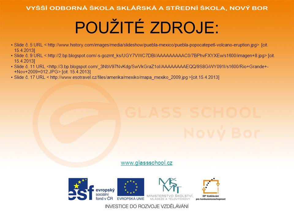POUŽITÉ ZDROJE: www.glassschool.cz Slide č. 5 URL [cit.