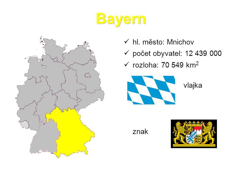 Bayern hl. město: Mnichov počet obyvatel: 12 439 000 rozloha: 70 549 km 2 vlajka znak