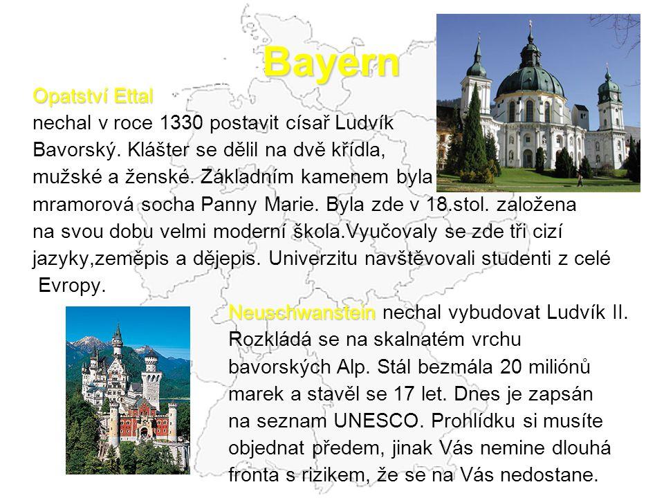 Bayern Opatství Ettal nechal v roce 1330 postavit císař Ludvík Bavorský.
