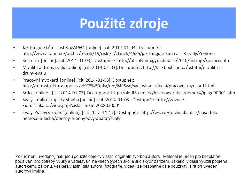 Použité zdroje Jak funguje kůň - část 8. iFAUNA [online]. [cit. 2014-01-03]. Dostupné z: http://www.ifauna.cz/archiv/rocnik/19/cislo/2/clanek/4535/jak