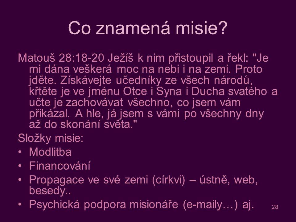 28 Co znamená misie.
