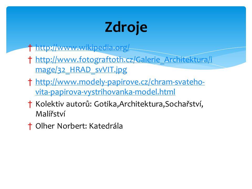 † http://www.wikipedia.org/ http://www.wikipedia.org/ † http://www.fotograftoth.cz/Galerie_Architektura/i mage/32_HRAD_svVIT.jpg http://www.fotografto
