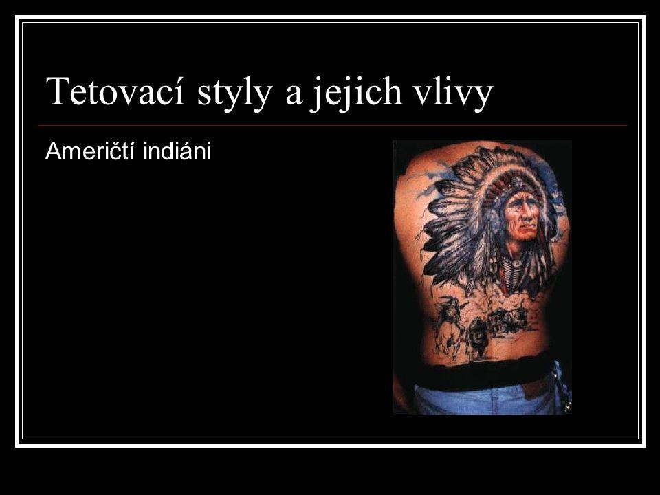 Tetovací styly a jejich vlivy Američtí indiáni