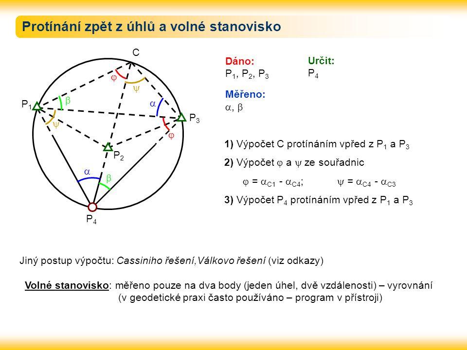 P2P2 P1P1 P3P3 P4P4         Dáno: P 1, P 2, P 3 Měřeno: ,  Určit: P 4 1) Výpočet C protínáním vpřed z P 1 a P 3 2) Výpočet  a  ze souřadni
