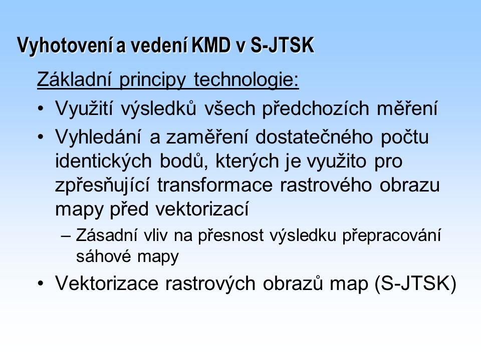 Vyhotovení a vedení KMD v S-JTSK Základní principy technologie: Využití výsledků všech předchozích měření Vyhledání a zaměření dostatečného počtu iden