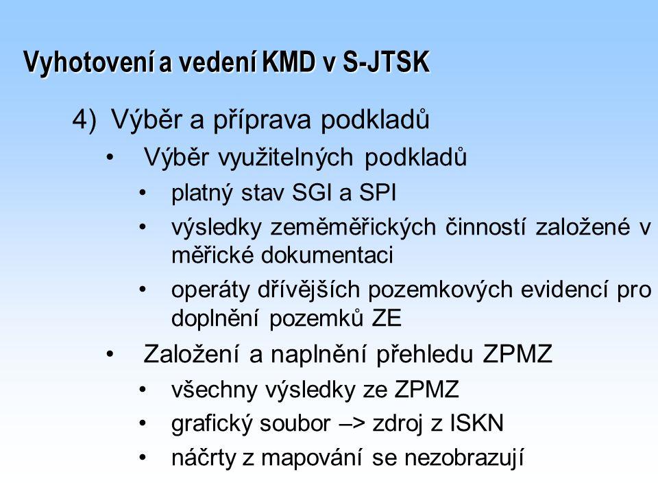 4) 4)Výběr a příprava podkladů Výběr využitelných podkladů platný stav SGI a SPI výsledky zeměměřických činností založené v měřické dokumentaci operát