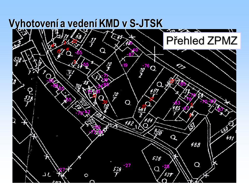 Vyhotovení a vedení KMD v S-JTSK Přehled ZPMZ