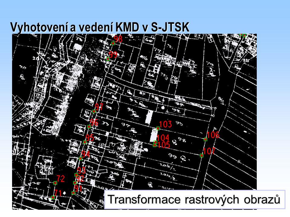 Vyhotovení a vedení KMD v S-JTSK Transformace rastrových obrazů