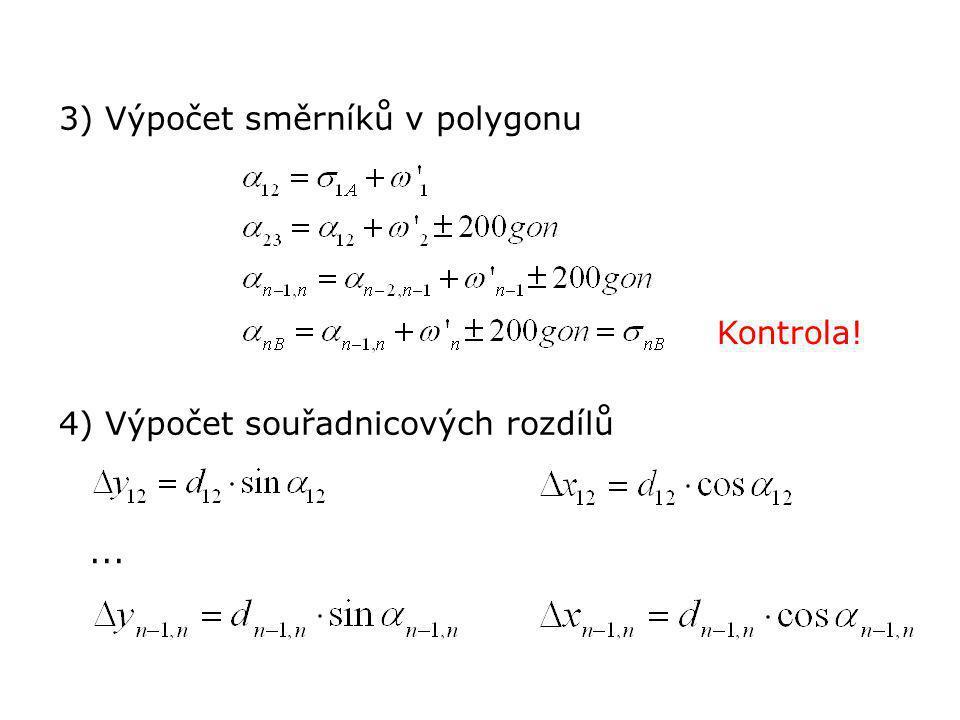 3) Výpočet směrníků v polygonu 4) Výpočet souřadnicových rozdílů Kontrola!...
